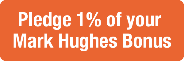 Pledge 1% of your Mark Hughes Bonus